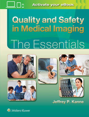 Quality and Safety in Medical Imaging: The Essentials (Essentials Series)