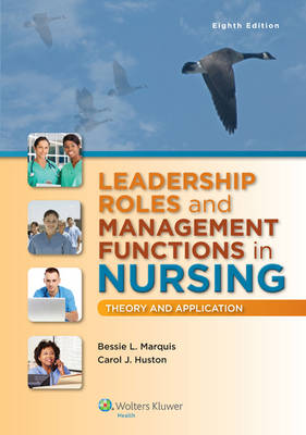 Leadership Roles and Management Functions in Nursing with Access Code: Theory and Application