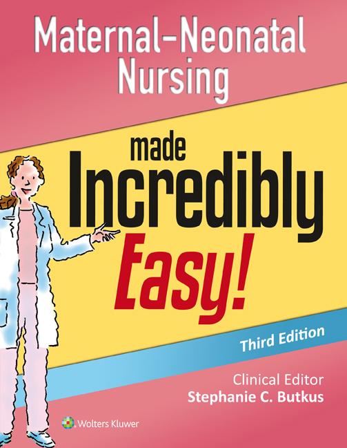 Maternal-Neonatal Nursing Made Incredibly Easy!
