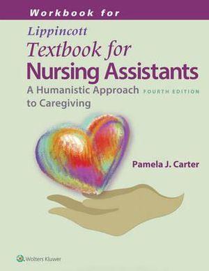 Workbook for Lippincott?s Textbook for Nursing Assistants