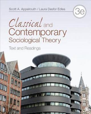 Classical and Contemporary Sociological Theory: Text and Readings 3ed