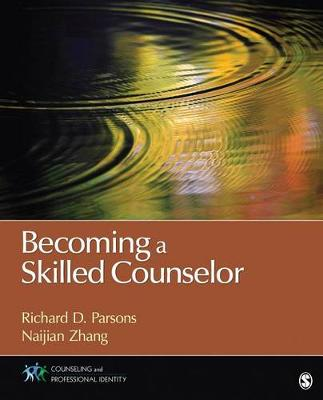 Becoming a Skilled Counselor: Fundamental Knowledge and Skills