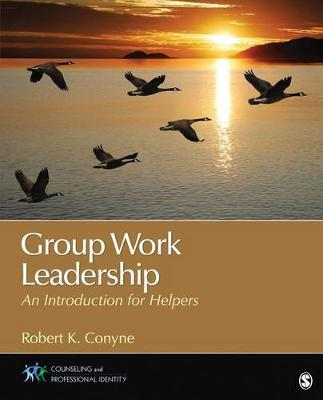 Group Work Leadership: An Introduction for Helpers