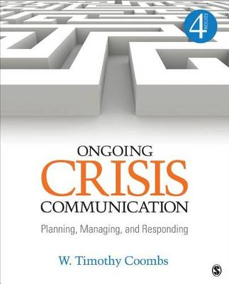 Ongoing Crisis Communication: Planning, Managing, and Responding 4ed