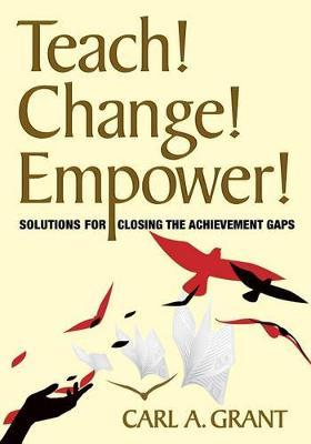 Teach! Change! Empower!