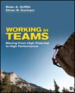 Working in Teams: Moving From High Potential to High Performance