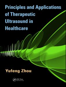Principles and Applications of Therapeutic Ultrasound in Healthcare