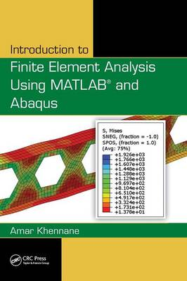 Introduction to Finite Element Analysis Using MATLAB® and Abaqus