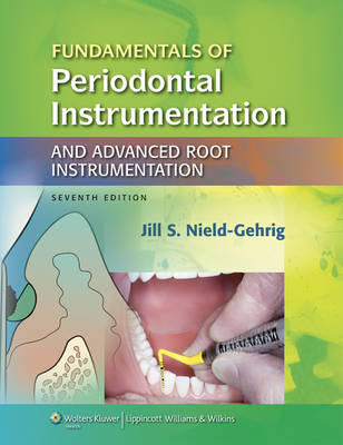 Foundations of Periodontics for the Dental Hygienist / Fundamentals of Periodontal Instrumentation
