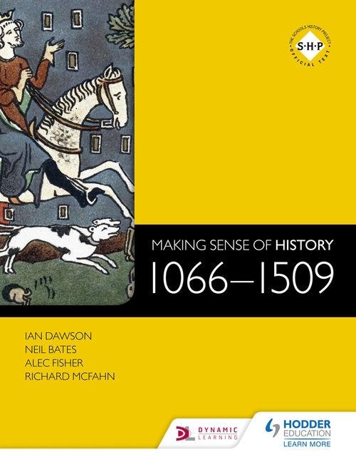 Making Sense of History: 1066-1509