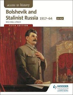 Access to History: Bolshevik and Stalinist Russia 1917 - 64
