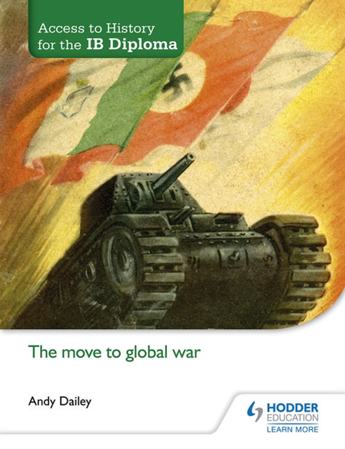 Access to History for the IB Diploma: Move to Global War