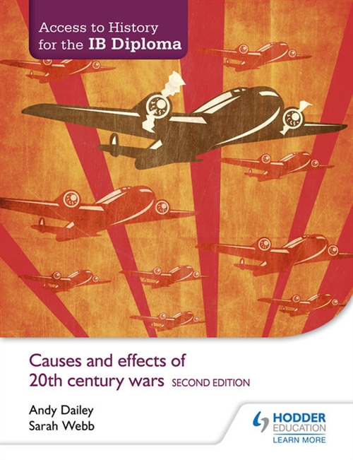 Access to History for the IB Diploma: Causes and Effects of 20th-Century  Wars