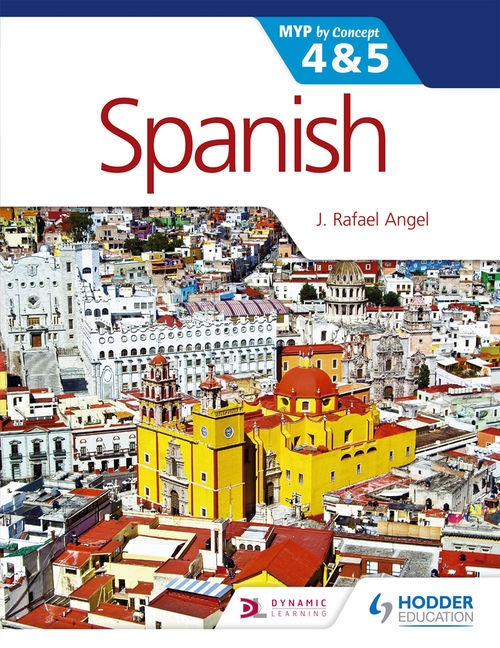 Spanish for the IB MYP 4 & 5