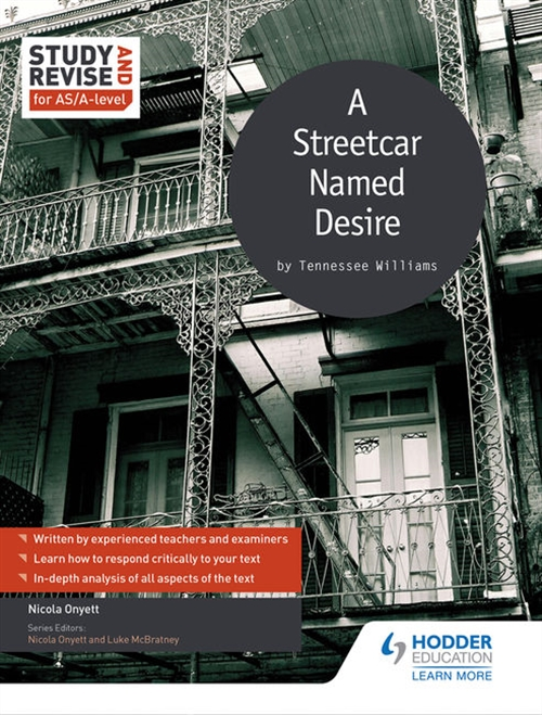 Study and Revise: A Streetcar Named Desire for AS/A-level