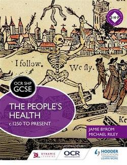 OCR GCSE SHP: The People's Health c1250 to present