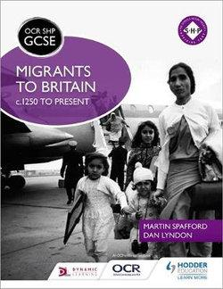 OCR GCSE History SHP: Migrants to Britain c1250 to present