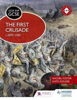 OCR GCSE SHP: The First Crusade c1070-1100