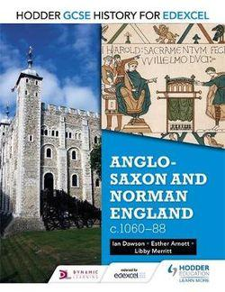 GCSE History for Edexcel: Anglo-Saxon & Norman England, C1060-88