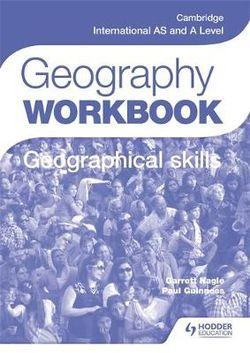 Cambridge International AS and A Level Geography Skills Workbook