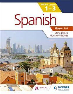 Spanish for the IB MYP 1-3: Phases 2-3
