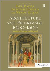 Architecture and Pilgrimage, 1000-1500