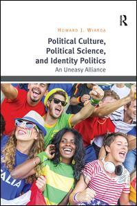 Political Culture, Political Science, and Identity Politics