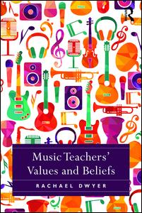 Music Teachers' Values and Beliefs