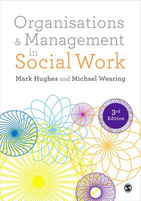 Organisations and Management in Social Work: Everyday Action for Change 3ed
