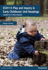 Play and Inquiry in Early Childhood: Unit Readings ECH113 (Custom Edition)