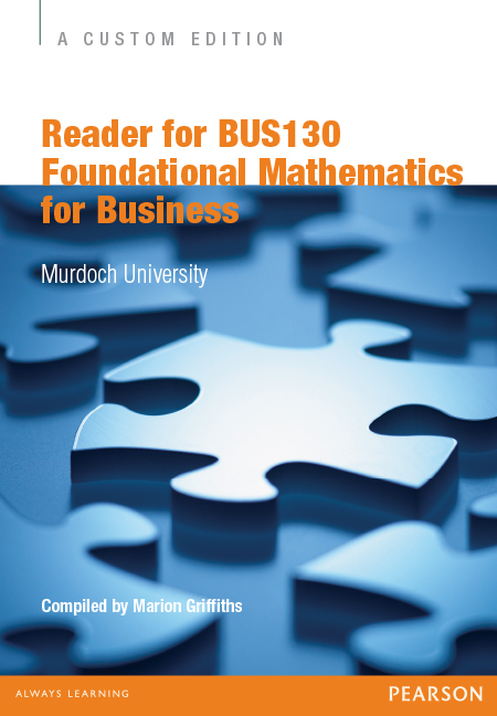 Reader for BUS130 Foundational Mathematics for Business (Custom Edition)