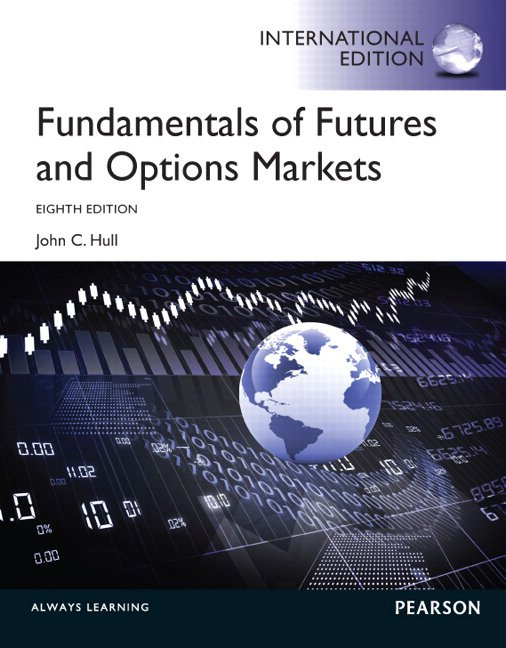Fundamentals of Futures and Options Markets + Student Solutions Manual 8th Edition (Valuepack)