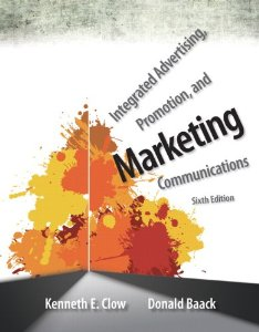 Integrated Advertising, Promotion and Marketing Communications + MyMarketingLab