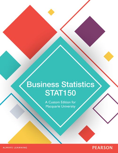 Business Statistics STAT150 (Custom Edition)