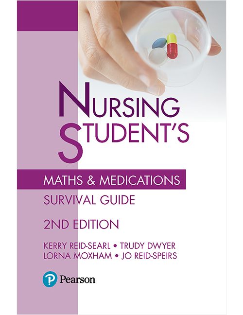 Nursing Student's Maths & Medications Survival Guide