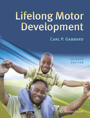 Lifelong Motor Development, Former edition published by Pearson-Benjamin Cummings, 6e 9780321734945