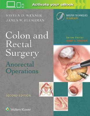 Master Techniques in Colon and Rectal Surgery: Anorectal