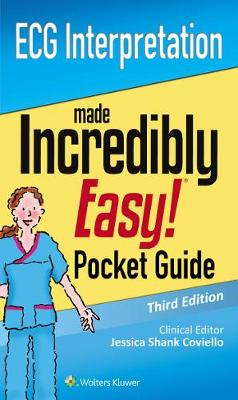 ECG Interpretation: An Incredibly Easy Pocket Guide (Incredibly Easy! Series®)