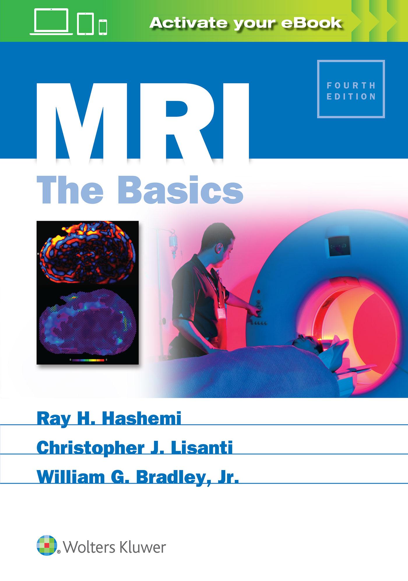 MRI PHYSICS: THE BASICS