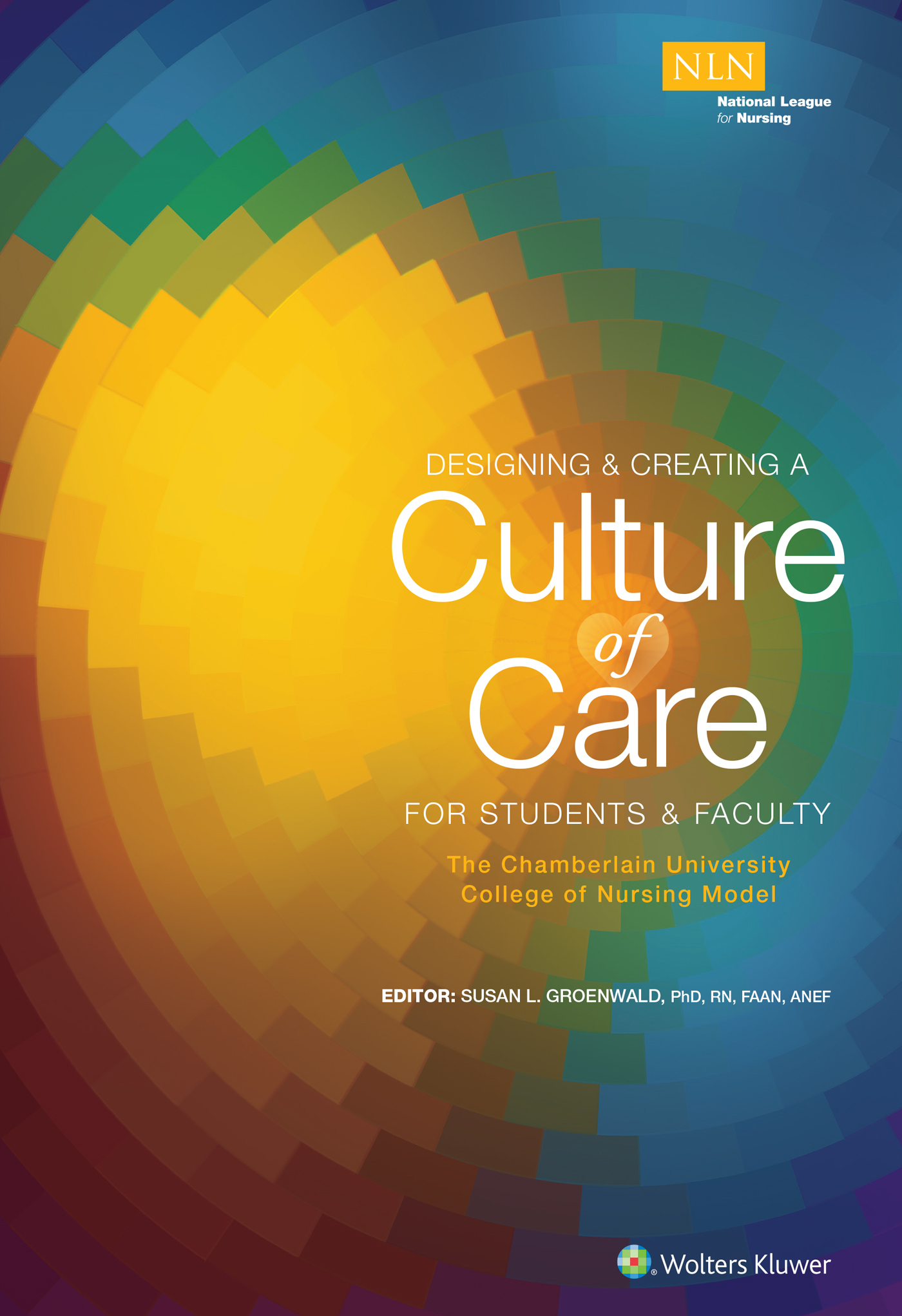 Creating a Culture of Caring: The Chamberlain College of        Nursing Model