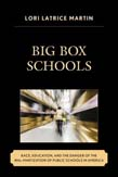 Big Box Schools: Race, Education, and the Danger of the Wal-Martization of Public Schools in America