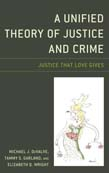 Unified Theory of Justice and Crime: Justice That Love Gives