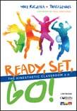Ready, Set, Go!: The Kinesthetic Classroom 2.0
