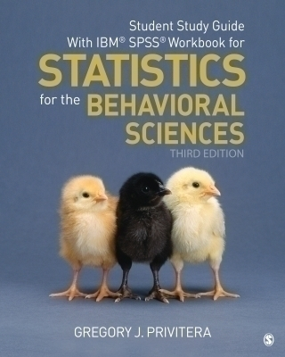 Student Study Guide With IBM® SPSS® Workbook for Statistics for the Behavioral Sciences