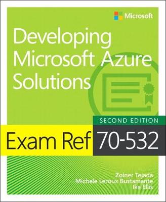 Exam Ref 70-532: Developing Microsoft Azure Solutions