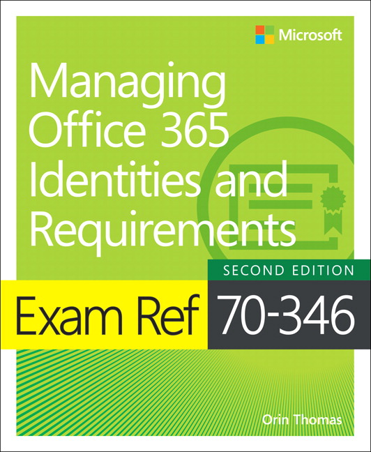 Exam Ref 70-346 Managing Office 365 Identities and Requirements