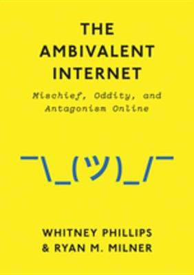 The Ambivalent Internet
