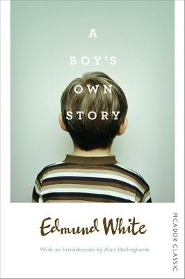 A Boy's Own Story: Picador Classic