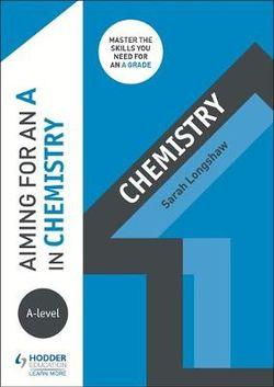 Aiming for an A in Chemistry A-Level