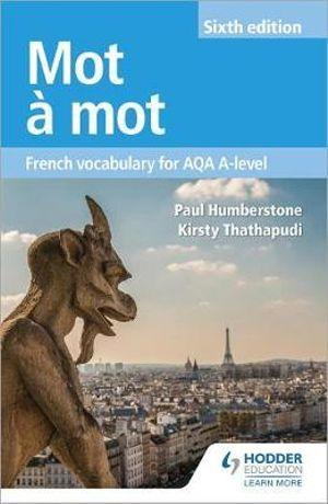 Mot a Mot: French Vocabulary for AQA A-level